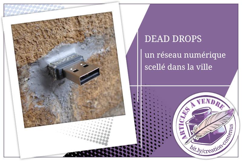 Dead Drops, un réseau numérique scellé dans la ville