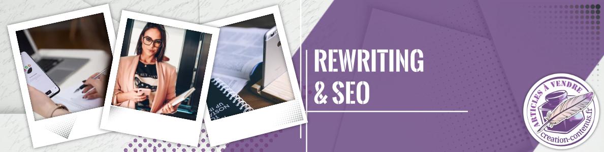 Rewriting et SEO - Création de contenus